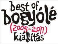 BOGYÓLÉ Best of címketárlat nyílik november 10-én Pécsett!