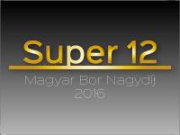 SUPER 12 - Magyar Bor Nagydíj díjátadó gála és borbemutató